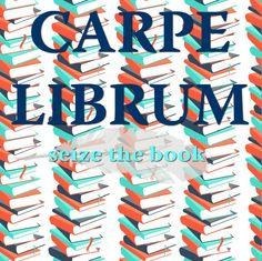 Carpe librum- seize the book #books #quotes