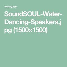 SoundSOUL-Water-Dancing-Speakers.jpg (1500×1500)