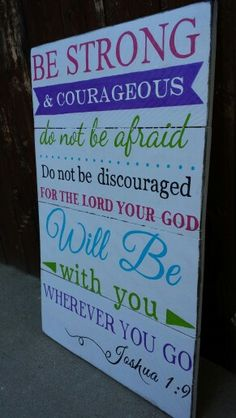 Joshua 1:9  girls room sign.  Be strong and courageous.   Hand Painted wooden signs / Designs by Vena. Find me on Facebook. Www.facebook.com / DesignsbyVena   #designsbyvena #Godisgood