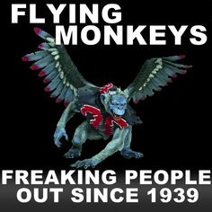 I think they were frightening children before the movie. Wizard of Oz - Flying Monkeys