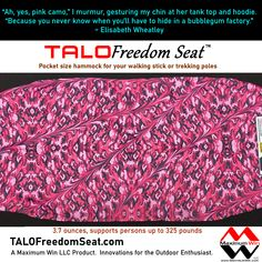 The TALO Freedom Seat is the pocket size hammock used with your walking stick or trekking poles. Take a load off with the TALO Freedom Seat by Maximum Win LLC, Innovations for the Outdoor Enthusiast. Made in the U.S.A. #giftideas #hammockchair #hiking #painrelief #arthritis #kneepain #backpain #injuryrecovery #beprepared #life #camo #pinkcamo #elisabethwheatley