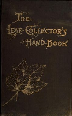 nemfrog:  Book cover ,The leaf-collector's hand-book and herbarium 1891