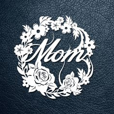 Paper Cutting, Template, Mom, mother's day gift, flowers, round wreath, birthday, papercut, diy project, vinyl, digital printing template