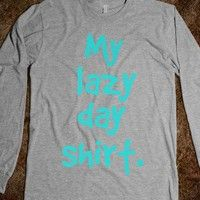 My lazy day shirt - Finley Hill - Skreened T-shirts, Organic Shirts, Hoodies, Kids Tees, Baby One-Pieces and Tote Bags