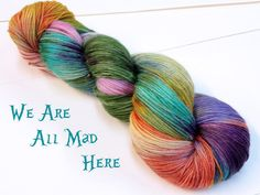 We ARe aLL MaD HeRe- Limited Edition Colorway