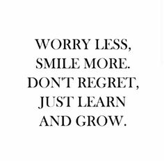 Dont regret, just learn and grow life quotes quotes quote inspirational learn regret life lessons grow life sayings life comments