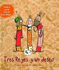 """Teresa Giménez / Mercè Galí. """"Tres reyes y un deseo"""". Editorial Beascoa. (6 a 8 años). Está en la biblio."""