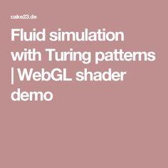 Fluid simulation with Turing patterns | WebGL shader demo