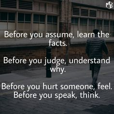 Think before you act!