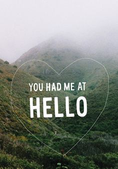 yes you had me at hello