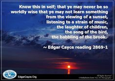 Inspirational Edgar Cayce quotes are available on prints by fine art photographer Kelly Dunn ~ learn more about this collaboration at our website. Edgar Cayce, Spiritus, Love Truths, I Need To Know, Psychic Readings, Wisdom Quotes, Peace And Love, Favorite Quotes, Laughter