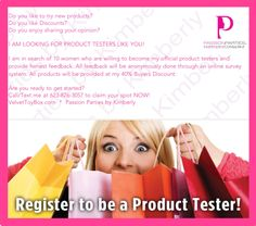 Would you like to become my official Product Tester?  Call me for more information. Kimberly Rose 623-826-3057