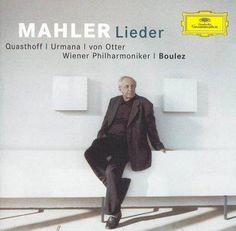 Gustav Mahler - Mahler: Song Cycles