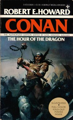 Conan: The Hour of the Dragon - Robert E. Howard, cover by Ken Kelly Age Of Barbarian, Conan The Barbarian Comic, Fantasy Book Covers, Fantasy Books, Fantasy Art, Science Fiction Books, Pulp Fiction, Caricature, Conan O Barbaro