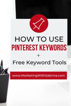 Learning how to properly find keywords to optimize your Pinterest pins is easier than you think.  Learn how to use Pinterest keywords with free keyword tools.   #Pinterest #Keywords #keywordtools
