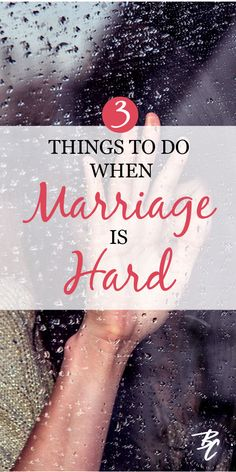 Marriage is a beautiful thing and such a blessing, but it takes work and can be hard. So, here are 3 things to do when you may be struggling as a wife and marriage is hard to give you the encouragement you may need to keep working on and fighting for your marriage in spite of the hard times. #marriage #wife #marriageadvice 3relationships