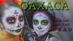 Oaxaca: The Day of the Dead