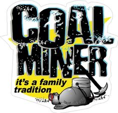 """3 - Coal Miner Family Tradition Hard Hat Stickers Designed by Earl Ferguson """"Sons of Coal"""" H548 Sticker Pirate http://www.amazon.com/dp/B00ELG84X4/ref=cm_sw_r_pi_dp_MfrNtb1DR2PE509Q"""