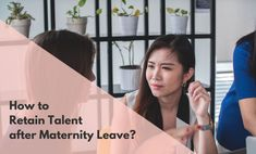 How to Retain Talent after Maternity Leave Return To Work, Normal Life, Diversity, Maternity, Gender, Leaves, Music Genre