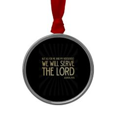 Christian Scriptural Bible Verse - Joshua 24:15 Christmas Tree Ornament