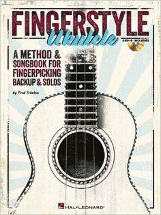 Amazon.com: Fingerstyle Ukulele - A Method & Songbook For Fingerpicking Backup & Solos (Book/CD) (9781458423115): Fred Sokolow: Books