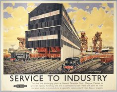 British Railways (Scottish Region) poster. Service to Industry - The New Ore Discharging Plant at General Terminus Quay, Glasgow. Planned to provide a speedy handling, the ore is conveyed by rail from the plant to the ironworks and steel works in Lanakshire in specially constructed 33-ton hooper wagons, by Alasdair Macfarlane.