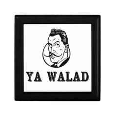 "Ya Walad: An Arabic expression which literally translates to ""You Boy,"" but the tone changes the meaning: i.e if a guy was naughty, you'd say ""Ya Walad;"" to comment on a handsome man, you can say ""Ya Walad"" (Middle Eastern Arab Merchandise - Home Decor - Gift Box - Keepsake Box - Jewelry Box)"