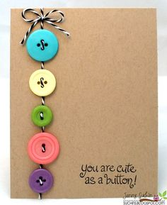 You Are Cute as a Button by jennysbugbites - Cards and Paper Crafts at Splitcoaststampers Baby Cards, Kids Cards, Tarjetas Diy, Button Cards, Button Button, You Are Cute, Handmade Birthday Cards, Diy Birthday, Women Birthday