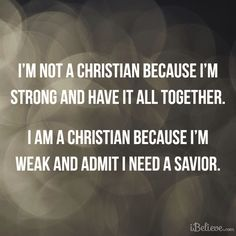 8-images.blogspot.com: I am not a Christian because I am Strong and have ...