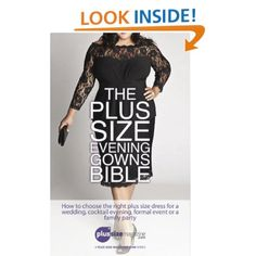 The Plus Size Evening Gowns Bible: How to choose the right plus size dress for a wedding, cocktail evening, formal event or family party. (Tips from the experts and readers of Plus-Size-Magazine.com): Thibault Masson: Amazon.com: Kindle Store