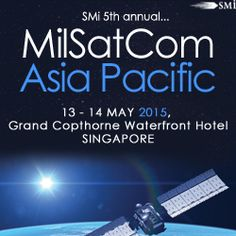 MilSatCom Asia-Pacific, May 13-14, 2015, Singapore