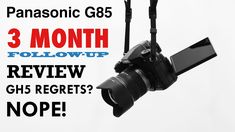 Panasonic G85 - 3 Month Follow-Up Review - YouTube