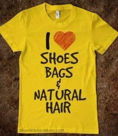 I heart shoe bags & natural hair tshirt by ThreeLittleBirdsTees, $19.95