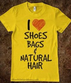 I heart shoe bags & natural hair tshirt $19.95