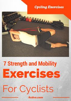 7 Strength and Mobility Exercises for Cyclists -
