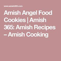 Amish Angel Food Cookies | Amish 365: Amish Recipes – Amish Cooking