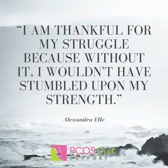 PCOS has taught me to fight for what I want, that I am worth the fight and that I am stronger than I think I am. What has it taught you?