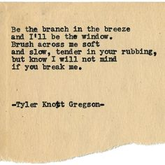 By author Tyler Knott: Typewriter Series #1430 by Tyler Knott Gregson ___ Chasers of the Light & All The Words Are Yours are Out Now! #tylerknott #writinglife #favouriteauthor
