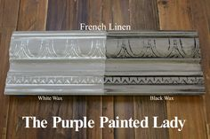 The Purple Painted Lady - Two coats of French Linen Chalk Paint® by Annie Sloan. Then- ONE coat of Clear wax over the ENTIRE board. ONE coat of White Wax on the left and ONE coat of Black Wax on the right.