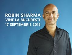 Am bucuria să vă anunț că pe 17 septembrie 2015 va avea loc cel mai important eveniment din zona de business și leadership al anului 2015: Robin Sharma va susține la București super seminarul său Best performance tactics for success, la care voi participa și eu.