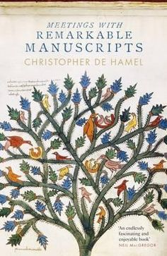 Meetings with Remarkable Manuscripts. A 'Waterstones Book Of The Year 2016' nominee.