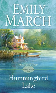 HUMMINGBIRD LAKE (Eternity Springs #2) by Emily March