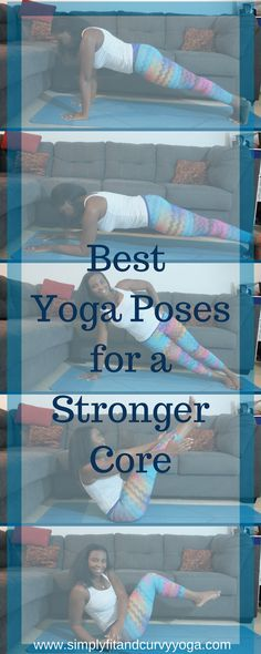 Yoga Poses for a stronger core. I love sharing healthy habits for an at home yoga practice.