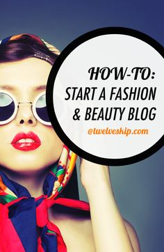 HOW-TO: Easily Start A Fashion  Beauty Blog - http://www.twelveskip.com/guide/blogging/987/create-successful-beauty-fashion-blog  #fashion #beauty