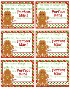 Christmas Gift Tags.... Hes made of dough and golden tan, the closest thing to a Perfect Man!   These fun little tag will be adorable on a bag