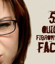 5 Quick Fibromyalgia Facts
