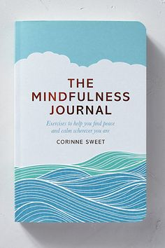 The Mindfulness Journal (Das Buch zur Achtsamkeit)
