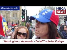 Warning from Venezuela - Do NOT Vote for Corbyn - YouTube