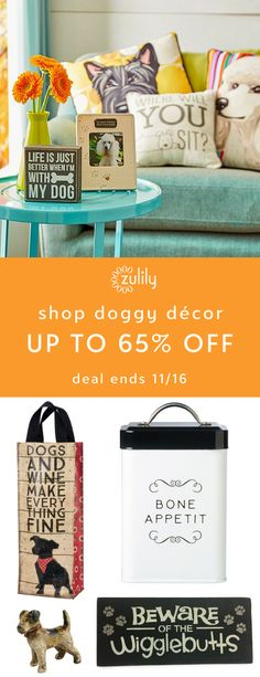 Sign up to shop décor for pooch parents up to 65% off. What has four legs, fur and is man's best friend? Only the most playful, loyal pet on the planet! Celebrate your pooch with fun décor that earns two paws up. Deal ends 11/16.