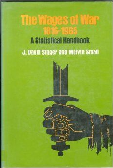 The wages of war, 1816-1965: a statistical handbook http://library.sjeccd.edu/record=b1001824~S3
